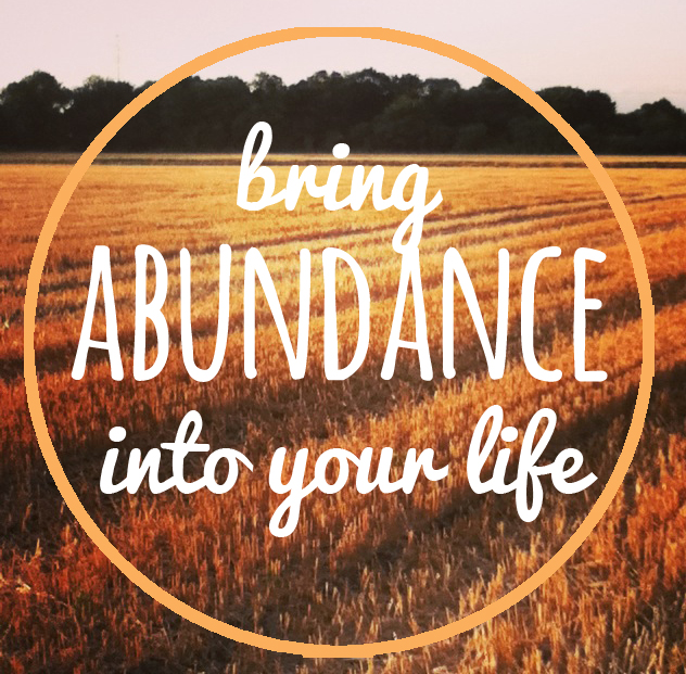 bring abundance into your life