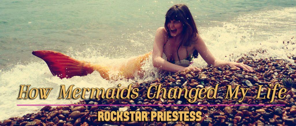 how mermaids changed my life - mermaid spirituality