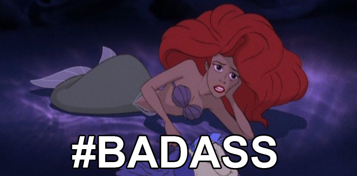 Why Ariel is a Badass