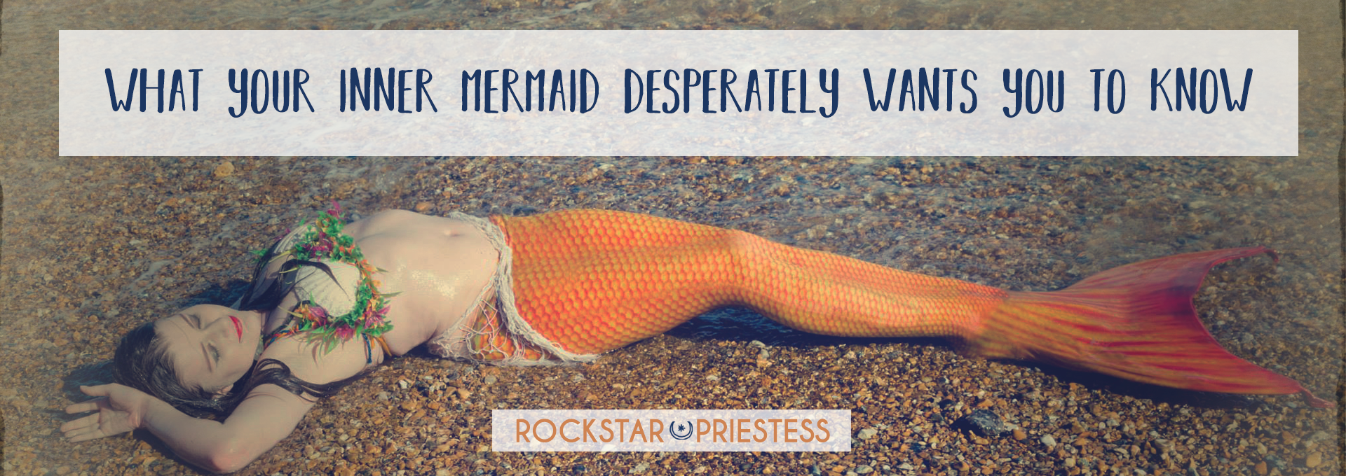 what your inner mermaid desperately wants you to know